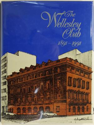 The Wellesley Club 1891-1991