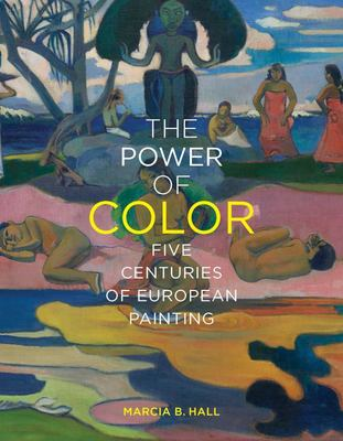 The Power of Color - Five Centuries of European Painting