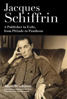 Jacques Schiffrin - A Publisher in Exile, from Pléiade to Pantheon