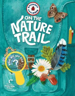 Backpack Explorer - On the Nature Trail - What Will You Find?