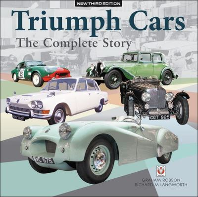 Triumph Cars - the Complete Story - New Third Edition