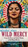 Wild Mercy - Living the Fierce and Tender Wisdom of the Women Mystics