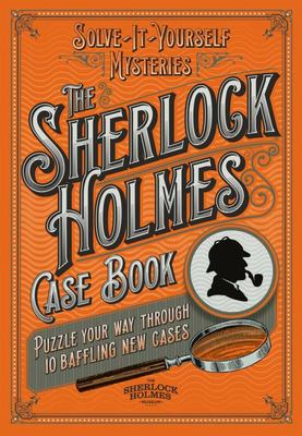 Sherlock Holmes Case Book: Puzzle Your Way Through 15 Baffling New Cases