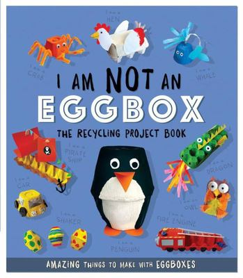 I am not an egg box: the recycling project book