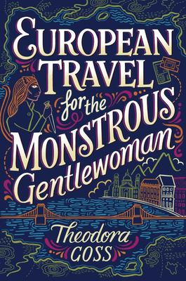 European Travel for the Monstrous Gentlewoman (PB)