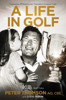A Life in Golf - Peter Thompson