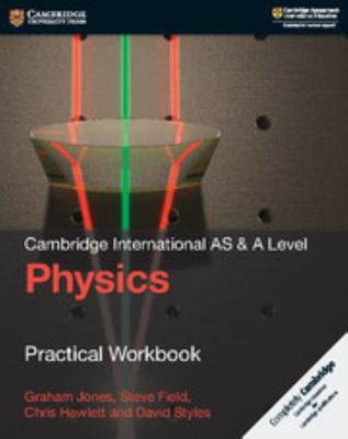 Cambridge International AS and a Level Physics Practical Workbook