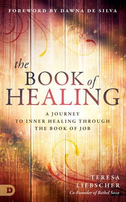 The Book of Healing - A Journey to Inner Healing Through the Book of Job