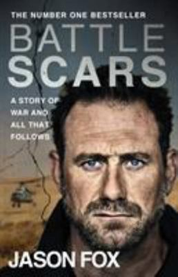 Battle Scars - A Story of War and All That Follows