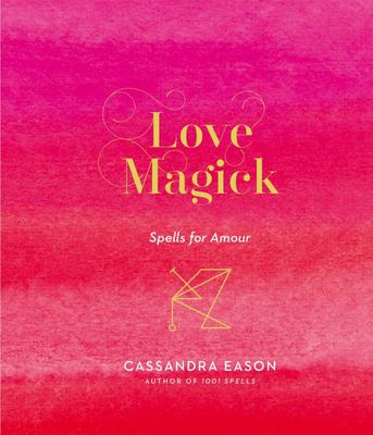 Love Magick - 366 Spells for Amour