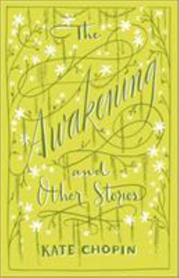 The Awakening and Other Stories (Barnes and Noble Collectible Classics: Flexi Edition)