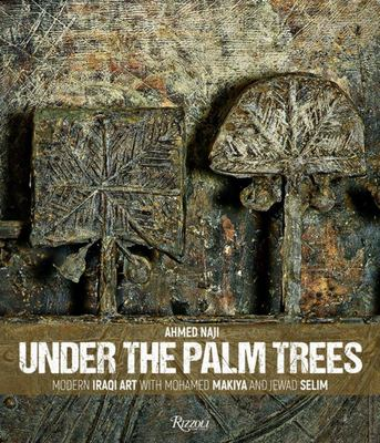Under the Palm Trees - Modern Iraqi Art with Mohamed Makiya and Jewad Selim