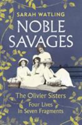 Noble Savages : The Olivier Sisters