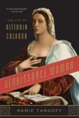 Renaissance Woman - The Life of Vittoria Colonna