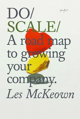 Do Scale - A Road Map to Growing Your Company