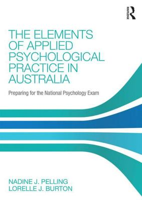The Elements of Applied Psychological Practice in Australia - Preparing for the National Psychology Exam