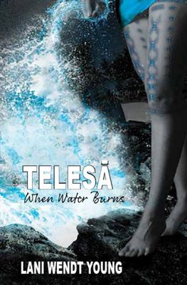 When Water Burns (Telesa #2)