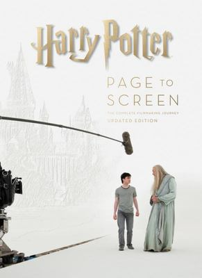 Harry Potter Page to Screen: the Updated Edition - The Complete Filmmaking Journey