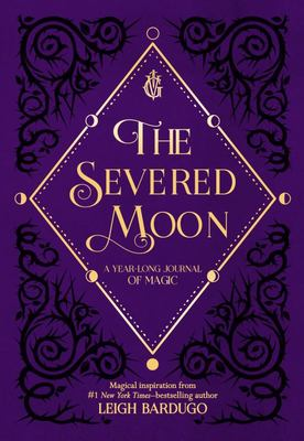 The Severed Moon - A Year-Long Journal of Magic