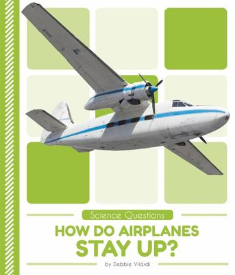 How Do Airplanes Stay Up?