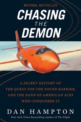 Chasing the Demon - A Secret History of the Quest for the Sound Barrier, and the Band of American Aces Who Conquered It
