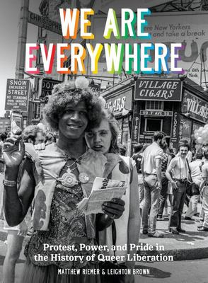 We Are Everywhere - A Visual Guide to the History of Queer Liberation, So Far