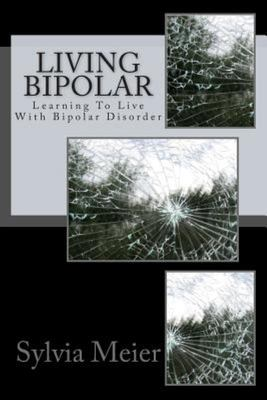 Living Bipolar - Learning to Live with Bipolar Disorder