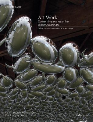 Art Work - Conserving and Restoring Contemporary Art