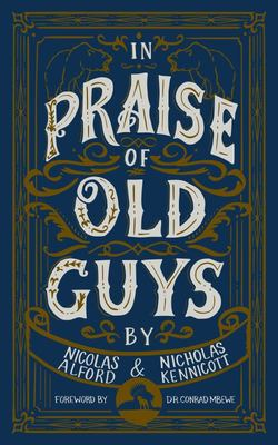In Praise of Old Guys - Pastoral Mentorship, Humility, and the Dangers of Youth