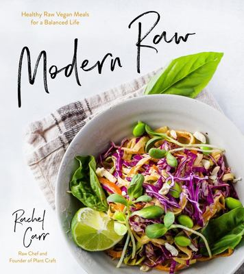 Modern Raw - Healthy Raw-Vegan Meals for a Balanced Life