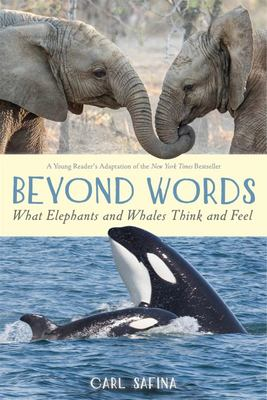 Beyond Words - What Elephants and Whales Think and Feel