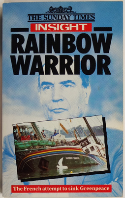 Rainbow Warrior - The French Attempt to Sink Greenpeace