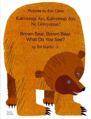 Brown Bear, Brown Bear, What Do You See? (Turkish & English)