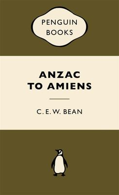 Anzac to Amiens  (War Popular Penguin)