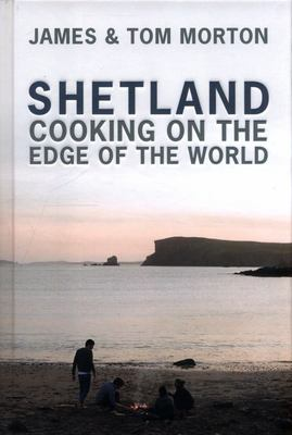 Shetland : Cooking on the Edge of the World