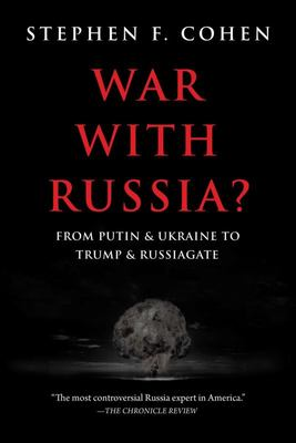 War with Russia? - From Putin and Ukraine to Trump and Russiagate