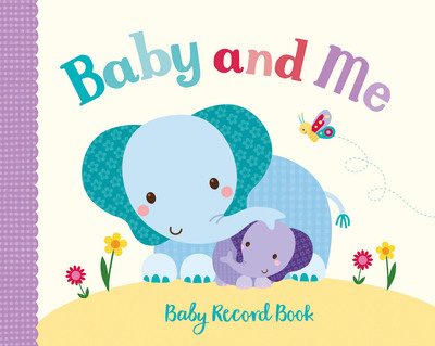 Baby and Me: Baby Record Book