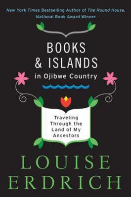Books and Islands in Ojibwe Country - Traveling Through the Land of My Ancestors