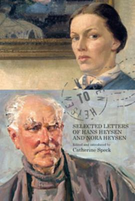 Heysen to Heysen - Selected Letters of Hans Heysen and Nora Heysen
