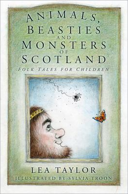 Animals, Beasties and Monsters of Scotland - Folk Tales for Children