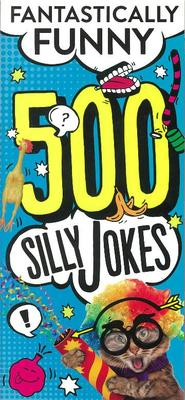 Fantastically Funny - 500 Silly Jokes