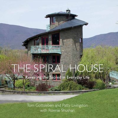 Spiral House - Revealing the Sacred in Everyday Life
