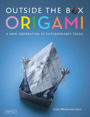 Outside the Box OrigamiA New Generation of Extraordinary Folds: Includes Origami Book With 20 Projects Ranging From Easy to Complex