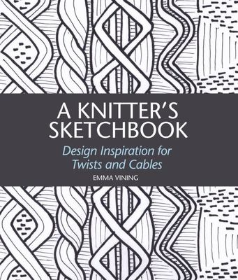 A Knitter's Sketchbook - Design Inspiration for Twists and Cables