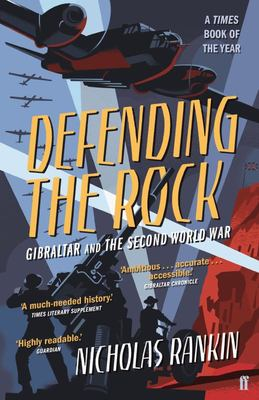 Defending the Rock - How Gibraltar Defeated Hitler