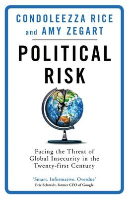 Political Risk - Facing the Threat of Global Insecurity in the Twenty-First Century