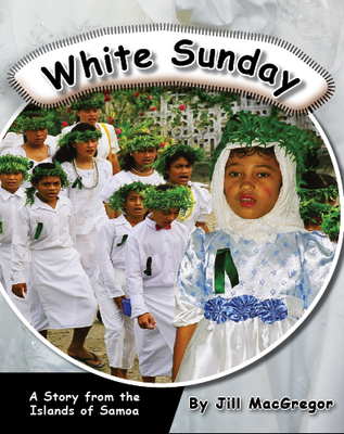 White Sunday: A story from the Islands of Samoa (Children of the Pacific)