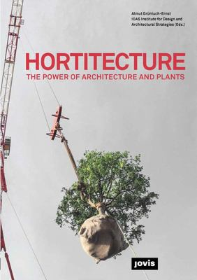 Hortitecture - The Power of Architecture and Plants