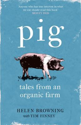 Pig - Tales from an Organic Farm