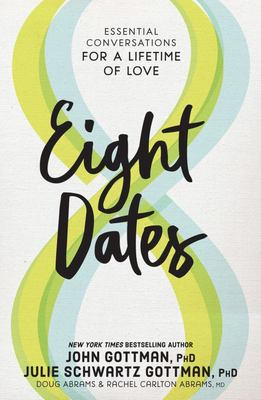 Eight Dates - The Essential Conversations That Lead to a Lifetime of Love (US HB)